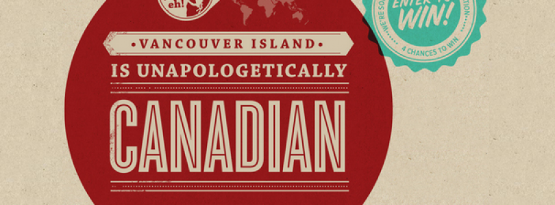 Vancouver Island is Unapologetically Canadian